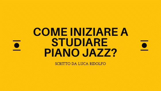 iniziare studiare piano jazz
