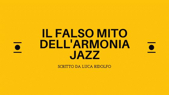 Il falso mito dell'armonia jazz